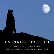 Presentazione Un cuore tra i lupi al CAI Bologna – 25 febbraio 2014 ore 21- Via Stalingrado 105